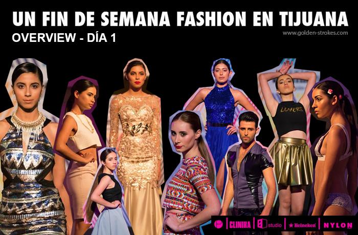Un fin de semana fashion en Tijuana | Overview Día 1
