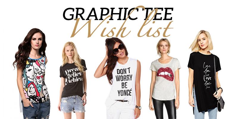 Graphic Tee wish list