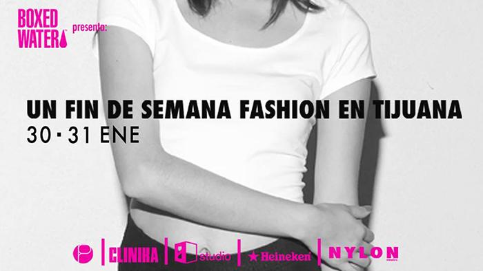 Un fin de semana fashion en Tijuana + Entradas Gratis