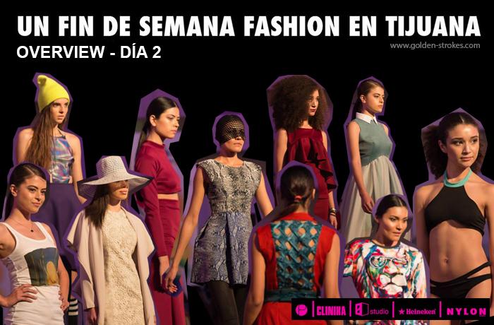 Un fin de semana fashion en Tijuana | Overview Día 2